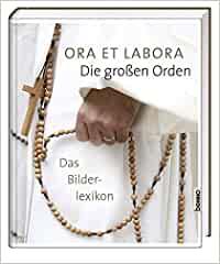 Sven Schlebes: Ora et labora. Die großen Orden.